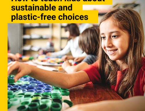 How to Teach Kids About Sustainable and Plastic-Free Choices