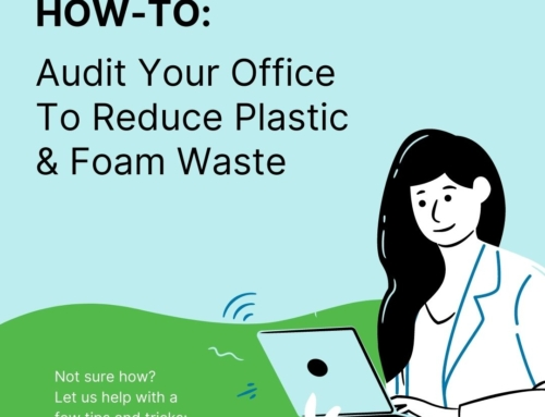 How-To Audit Your Office To Reduce Plastic & Foam Waste